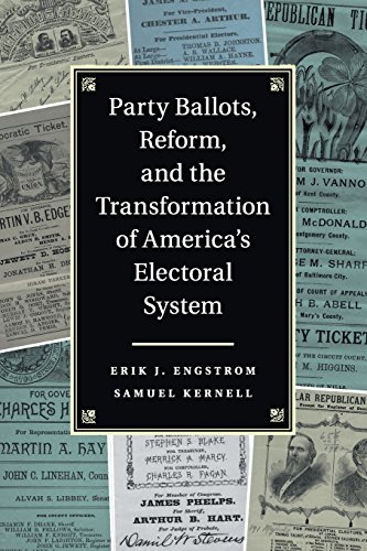 Party Ballots, Reform, and the Transformation of America's Electoral -