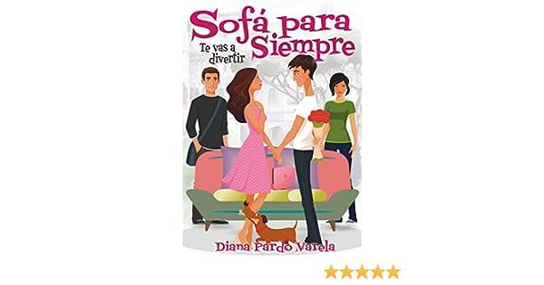 Sofá para siempre: Te vas a divertir (Sofá para tres nº 3) (Spanish Edition)