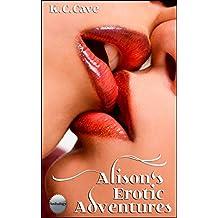 Alison's Erotic Adventures: Three erotic short stories (Alison's Erotic Adventrues Book 1)