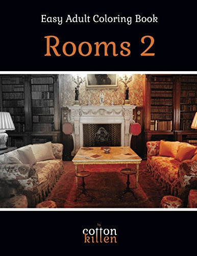 Easy Adult Coloring Book - Rooms 2: 49 of the most beautiful grayscale rooms for a relaxed and joyful coloring time