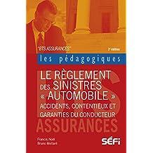 Le règlement des sinistres automobiles: Accidents, contentieux et garanties du conducteur (Les pédagogiques) (French Edition)