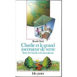 Charlie et la chocolaterie : 2 : Charlie et le grand ascenseur de verre, Dahl, Roald