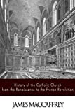 img - for History of the Catholic Church from the Renaissance to the French Revolution book / textbook / text book