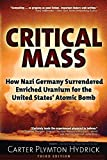 Critical Mass: How Nazi Germany Surrendered Enriched Uranium for the United States' Atomic Bomb
