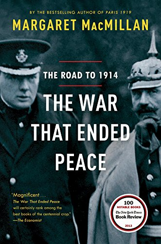 The War That Ended Peace: The Road to 1914 (Could We Go To War With Russia)