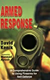 Armed Response: A Comprehensive Guide to Using Firearms for Self-Defense