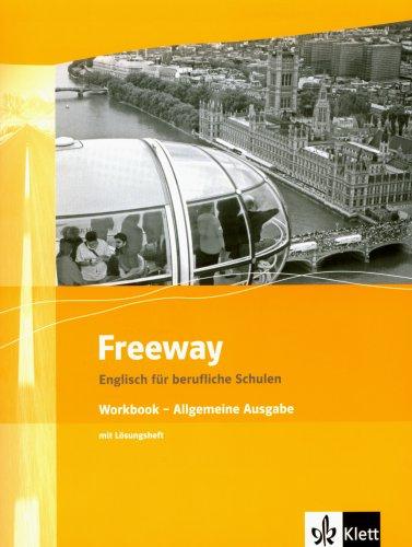 Freeway / Englisch für berufliche Schulen - bisherige Ausgaben: Freeway / Allgemeine Ausgabe NEU. Englisch für berufliche Schulen - ... Ausgaben / Workbook mit Prüfungsvorbereitung