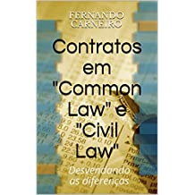 "Contratos em ""Common Law"" e ""Civil Law"": Desvendando as diferenças (Portuguese Edition)"