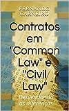 Contratos em 'Common Law' e 'Civil Law': Desvendando as diferenças