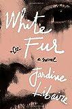 White Fur: A Novel