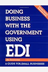 Doing Business with the Government Using EDI: A Guide for Small Businesses (Communications) by Zimmerman, Jan (1996) Paperback Paperback