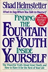 Finding Fountain of Youth Inside Yrslf: Powrfl Truth Innr Youth&ht Hav Rest Lfe