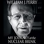 My Journey at the Nuclear Brink | William Perry