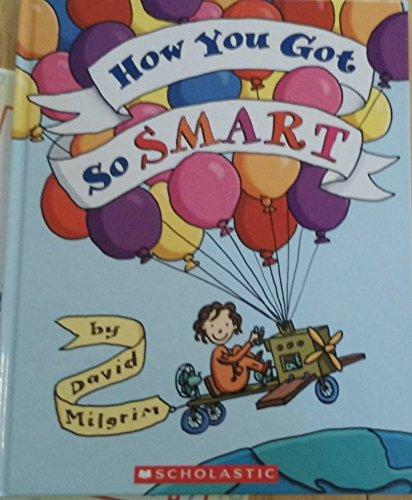 How You Got So Smart