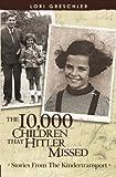 The 10,000 Children That Hitler Missed, Lori Greschler, 1439243336