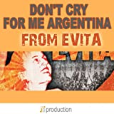 """Dont Cry for Me Argentina (From """"Evita"""")"""