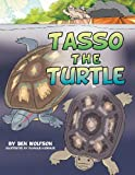 Tasso the Turtle, Ben Wolfson, 1477100237