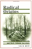 Radical Origins, Val Dean Rust, 0252029100