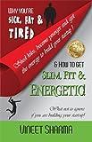 How To Get Slim Fit & Energetic