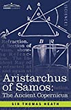 Aristarchus of Samos: The Ancient Copernicus