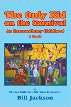 The Only Kid on the Carnival: An Extraordinary Childhood