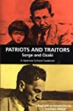 Patriots and Traitors, Sorge and Ozaki: A Japanese Cultural Casebook
