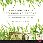 Pulling Weeds to Picking Stocks: The Adolescent Millionaire | The Beatty Boys