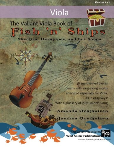Read Online The Valiant Viola Book of Fish 'n' Ships: Shanties, Hornpipes, and Sea Songs. 38 fun sea-themed pieces arranged especially for Viola players of grade 1-4 standard. All in easy keys. pdf epub