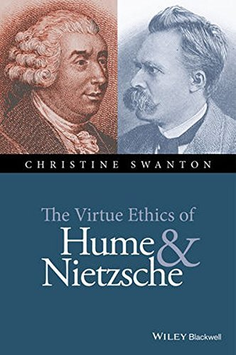 The Virtue Ethics of Hume and Nietzsche (New Directions in Ethics) by Christine Swanton (2015-05-06)