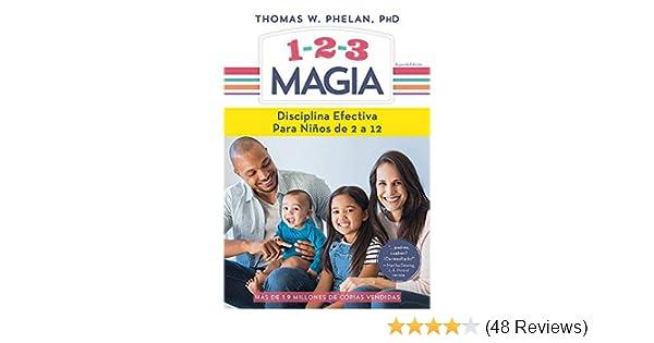 Amazon.com: 1-2-3 Magia: Disciplina efectiva para niños de 2 a 12 (Spanish Edition) eBook: Thomas Phelan: Kindle Store