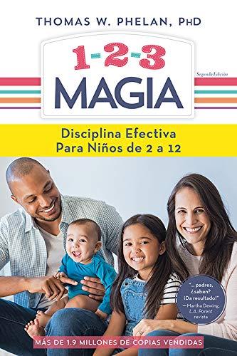 1-2-3 Magia: Disciplina efectiva para niños de 2 a 12 (