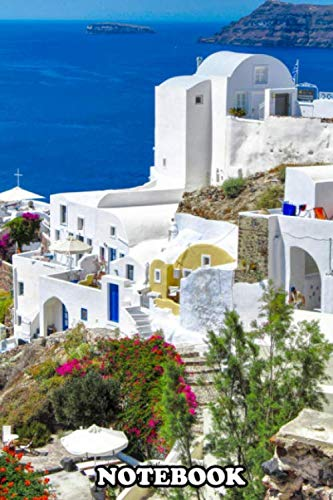 """Notebook: Best Landscape Collection Santorini Island , Journal for Writing, College Ruled Size 6"""" x 9"""", 110 Pages"""