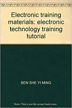 Electronic training materials: electronic technology training tutorial