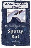 The Yosemite Adventure of Spotty Bat, Ken Renshaw, 0961662026