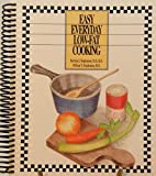 Easy, Everyday Low-Fat Cooking, Patricia J. Stephenson and William T. Stephenson, 0962794775