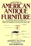 Field Guide to American Antique Furniture: A Unique Visual System for Identifying the Style of Virtually Any Piece of American Antique Furniture, Joseph T. Butler, 0805001247