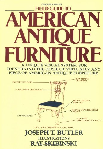 Field Guide to American Antique Furniture: A Unique Visual System for Identifying the Style of Virtually Any Piece of American Antique ()