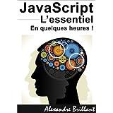 JavaScript: L'essentiel en quelques heures ! (French Edition)