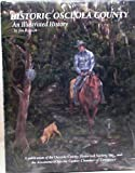 img - for Historic Osceola County an illustrated History book / textbook / text book
