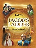 Jacob's Ladder Part 3 - Naomi and Ruth