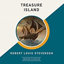Treasure Island (AmazonClassics Edition) Audiobook by Robert Louis Stevenson Narrated by Michael Page