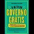 O Mito do Governo Grátis: As lições de 13 países para o Brasil mudar
