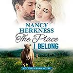 The Place I Belong: A Whisper Horse Novel, Book 3 | Nancy Herkness