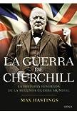 La guerra de Churchill: La historia ignorada de la segunda guerra mundial (Memoria (critica))