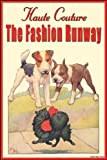 Haute Couture: The Fashion Runway 20x30 poster