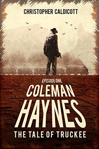 (Coleman Haynes: The Tale of Truckee)