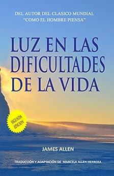 Luz en las Dificultades de la Vida (Spanish Edition) by [Allen, James, Herrera, Marcela Allen]