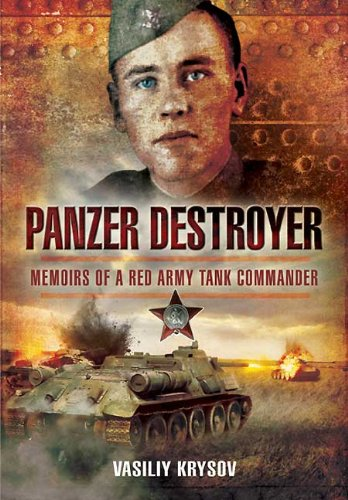 Panzer Destroyer: Memoirs of a Red Army Tank Commander