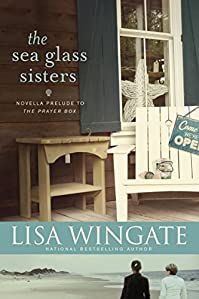 The Sea Glass Sisters: Prelude To The Prayer Box by Lisa Wingate ebook deal