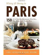 Wining & Dining in Paris (Volume 1)